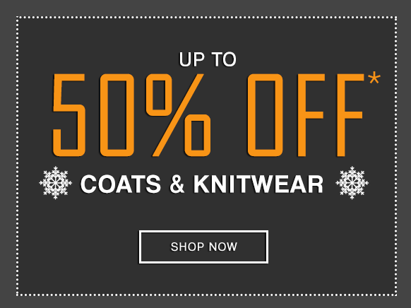 Up to 50% Off Coats & Knitwear