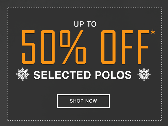 Up to 50% Off selected Polos