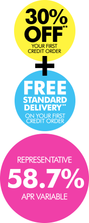 30% off your first credit order and free standard delivery. Representative 44.9% APR Variable