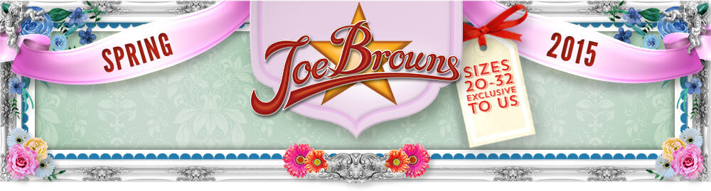 Spring 2015 - Joe Browns - Sizes 20-32 exclusive to us