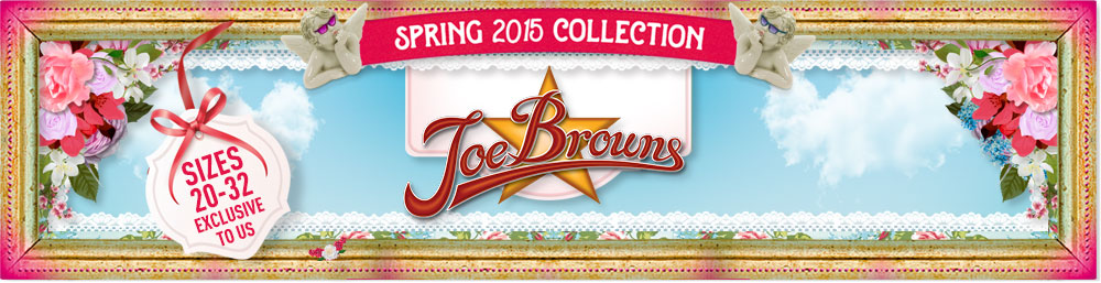 Spring 2015 - Joe Browns - Sizes 20-32 exclusive to us, now available in size 12