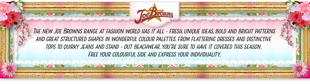 The new Joe Browns range