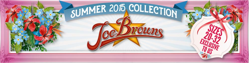 Summer 2015 - Joe Browns - Sizes 20-32 exclusive to us