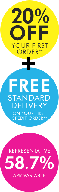 20% off your first credit order and free standard delivery. Representative 58.7% APR Variable