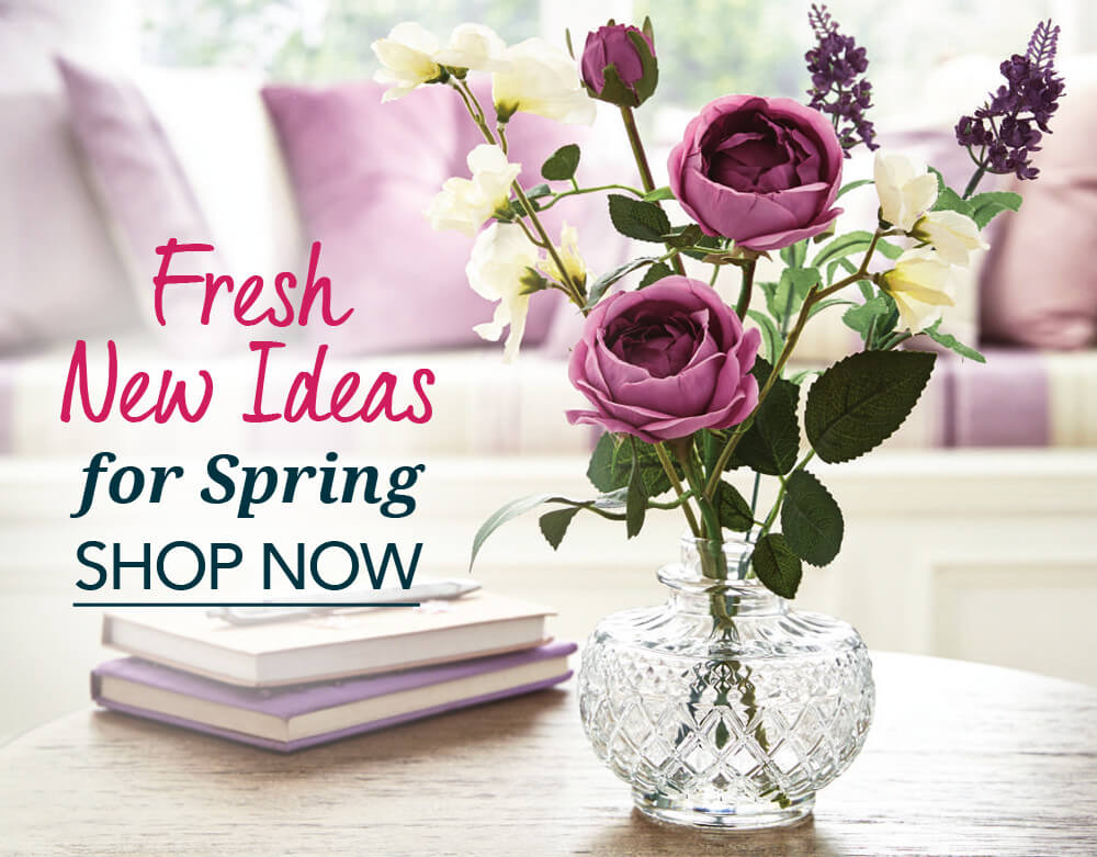 Fresh New Ideas - for Spring - Shop Now