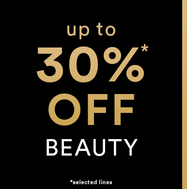 Up to 30%* off Beauty