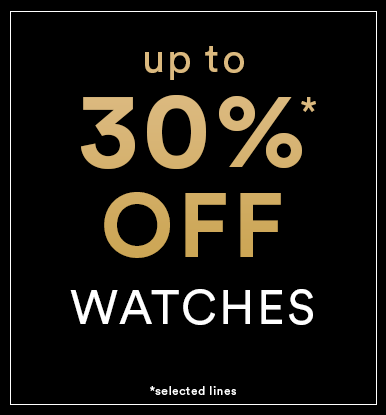 Up to 30%* off Watches