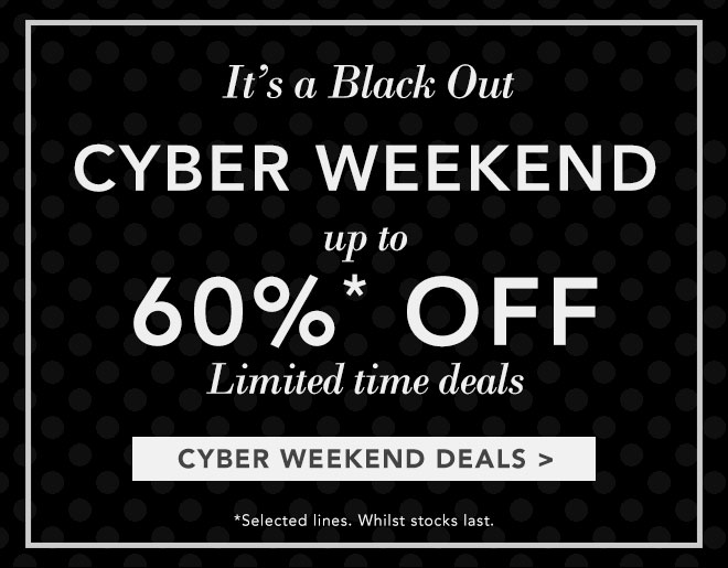 Cyber Weekend up to 60% OFF