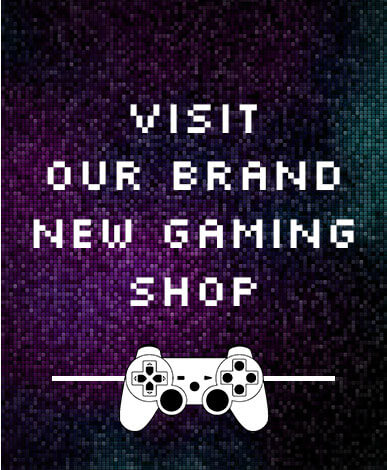 Visit Our Brand New Gaming Shop