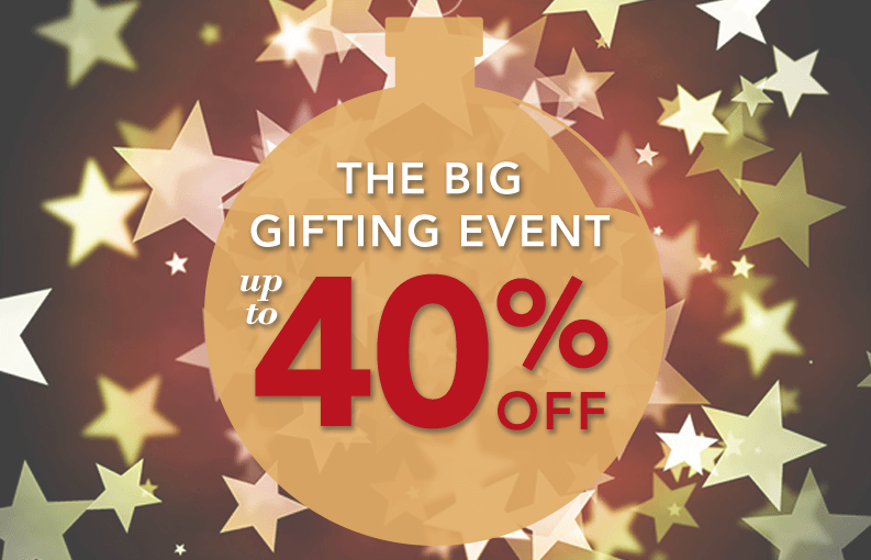 The Big Gifting Event Up To 40% Off