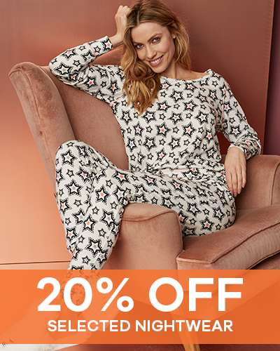 Cosy up - 20% Off Selected Nightwear