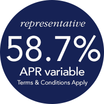 Representative 58.7% APR Variable. Terms and conditions apply.