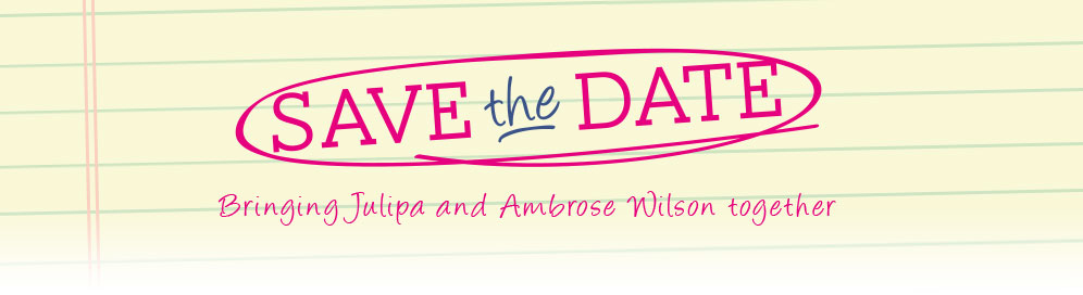 Save the Date - Bringing Julipa and Ambrose Wilson together