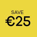 Save €25