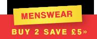 Menswear - Buy 2 save £5