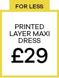 Printed Layer Maxi Dress £29